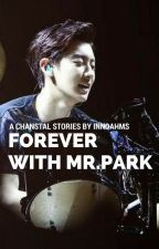 FOREVER WITH MR. PARK by InndahMs