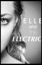 Elle and the Electric [REVISED] by MythicalPublish