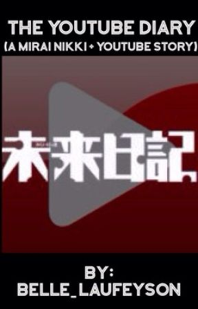 The YouTube Diary (A Mirai Nikki + YouTube Story) by -_Bellesepticeye_-