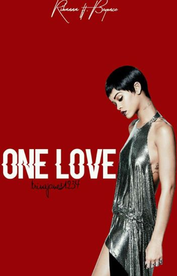 One Love    Rihanna & Beyoncé