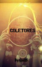 COLETORES (Concluído)  by Quell3