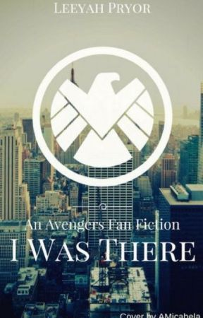 I Was There(Avengers Fanfic) by WannaBeFamous212