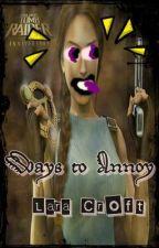 40 Ways To Annoy Lara Croft by Lost_In_Fire
