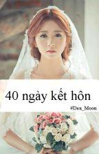 40 ngày kết hôn  by Dae_Moon