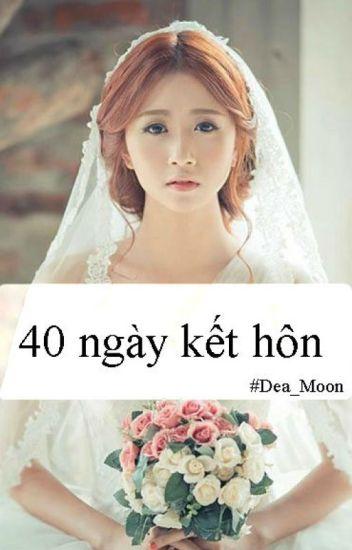 Đọc Truyện 40 ngày kết hôn - Truyen4U.Net