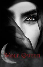 Wolf Queen - Book 1 of The Nightfall Series by Zatanna135