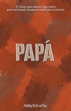 Papá. by AbbySilvaVic