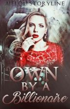 Own By A Billonaire by ajelou