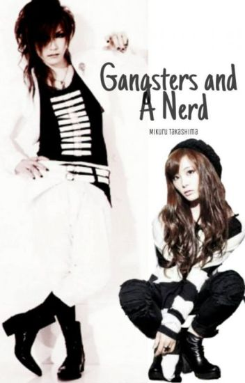 Gangsters and A Nerd (Fanfic)
