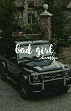 BAD GIRL by ahraay_