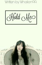 Hold Me [TaeNy FF] by Whalion99
