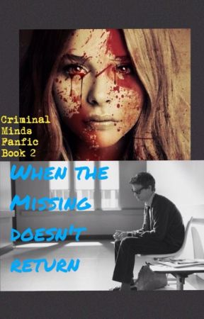 The Missing |~| Criminal Minds Fanfic-Book 2 by x_tacos_x