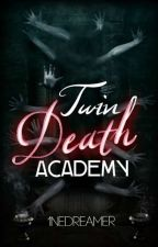 Twin Death Academy by 1neDreamer