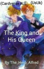 The King And His Queen (*Under Heavy Editing*) by The_Hero_Alfred