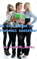 [ Ex girlfriend vs Personal Assistant ] by mysarxh_barney