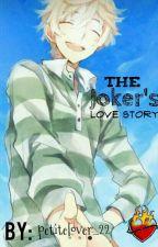 The Love Story of the Joker [MPREG] [R18] [BOYXBOY] [SPG] (SLOW UPDATE) by CuteAngel096