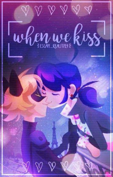 When We Kiss {MariChat Fan-Fic}