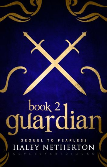 Guardian (Sequel to Fearless)
