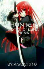 Hunter ~Notte Di Luna Piena~ by Cristal1618a