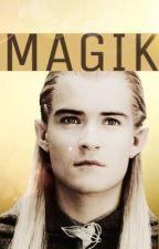 MAGIK   Legolas X Reader by hashtagfanfiction