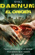 Damnum: El Origen by daniellekivac