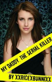 My Daddy the Serial Killer by PrettyRecked