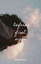Before First Sight | ✓ by sablikestowrite