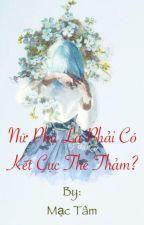 [Hiện đại - NP - Nữ phụ văn] Nữ phụ Là Phải Có Kết Cục Thê Thảm? by Aricango