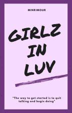 Girlz In Luv ; Kth by Dvxmyy_