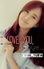 I love you, goodbye... by kw0n_yur14
