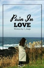 Hilton Series I: Pain In Love (Completed) by J_Lings