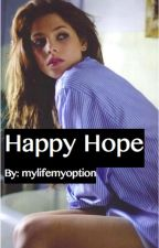 Happy Hope (Book Two) by mylifemyoption