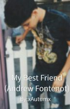 My Best Friend (Andrew Fontenot) by xAutumx