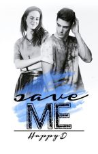 Save Me  by HappyD