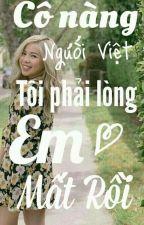 [BTSxFF Girl] Cô Nàng Người Việt Tôi Phải Lòng Em Mất Rồi by AN_XoXo_61