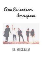 One Direction Imagines. by heyitsmemehr