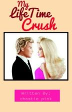 My Life Time Crush (Completed) by chestie_hotpink