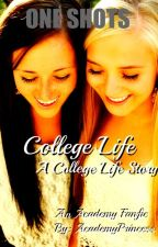 College Life One Shots by AcademyPrincess