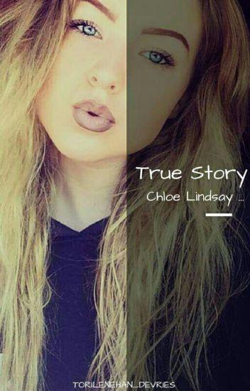 True Story...| Chloé Lindsay