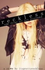 Reckless by ItsPrettyReckless