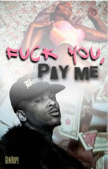 Fuck You, Pay Me || YG400