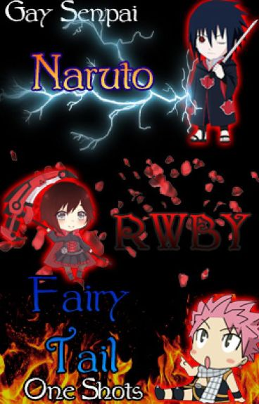 Naruto, Fairy Tail & RWBY One Shots~Request Are Open~