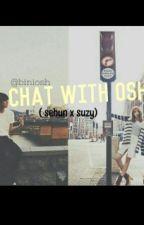 CHAT WITH OSH (SEHUN X SUZY) by biniosh