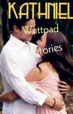 KathNiel Wattpad Stories by ColinUy
