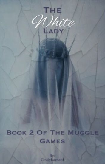 The White Lady - Book 2 of Muggle Games