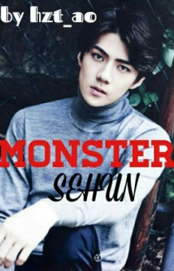 MONSTER (Sehun FF)COMPLETED