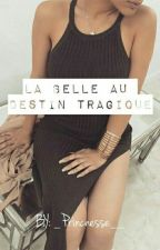 《 La Belle Au Destin Tragique 》 by _Princnesse__