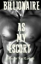 Billionaire As My Escort (Update weekly )(18+)(R-rated) by ZAaali
