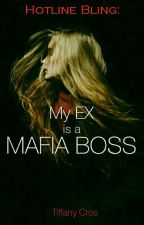 My Ex Is A Mafia Boss (On-going) by tiffanycros12
