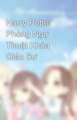 Đọc truyện Harry Potter Phòng Ngự Thuật Khóa Giáo Sư